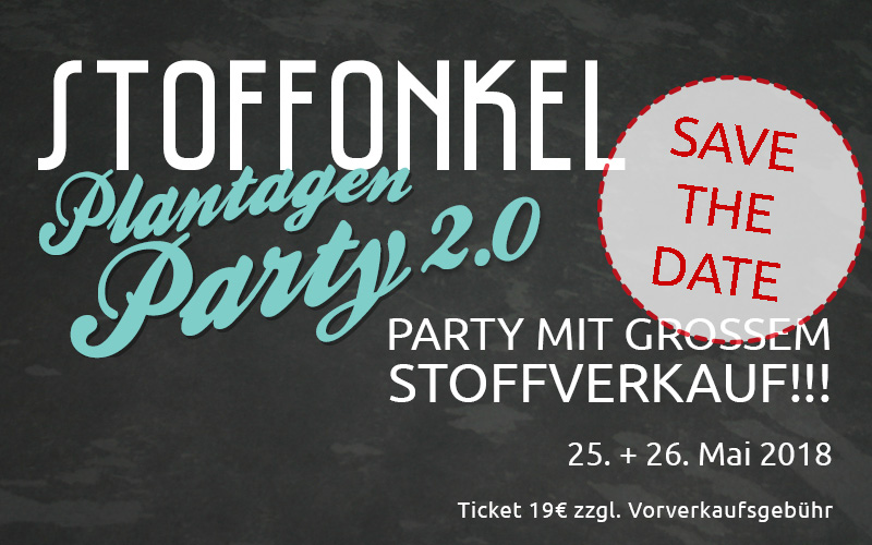 Stoffonkel Plantagen Party 2.0