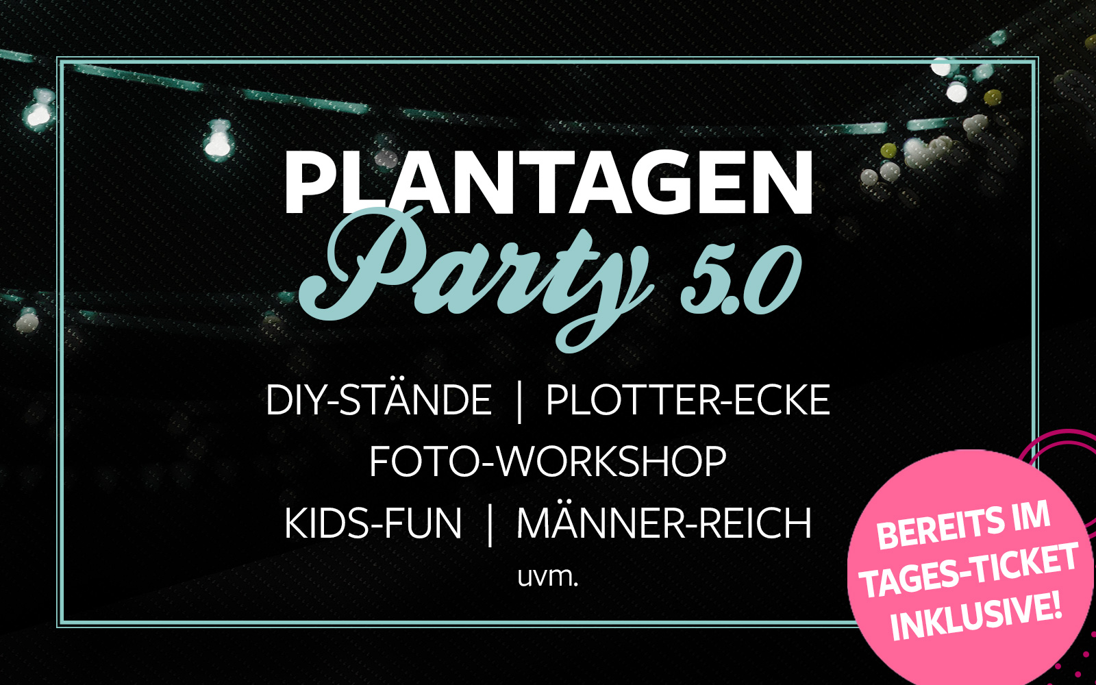 Plantagenparty - All inklusive!