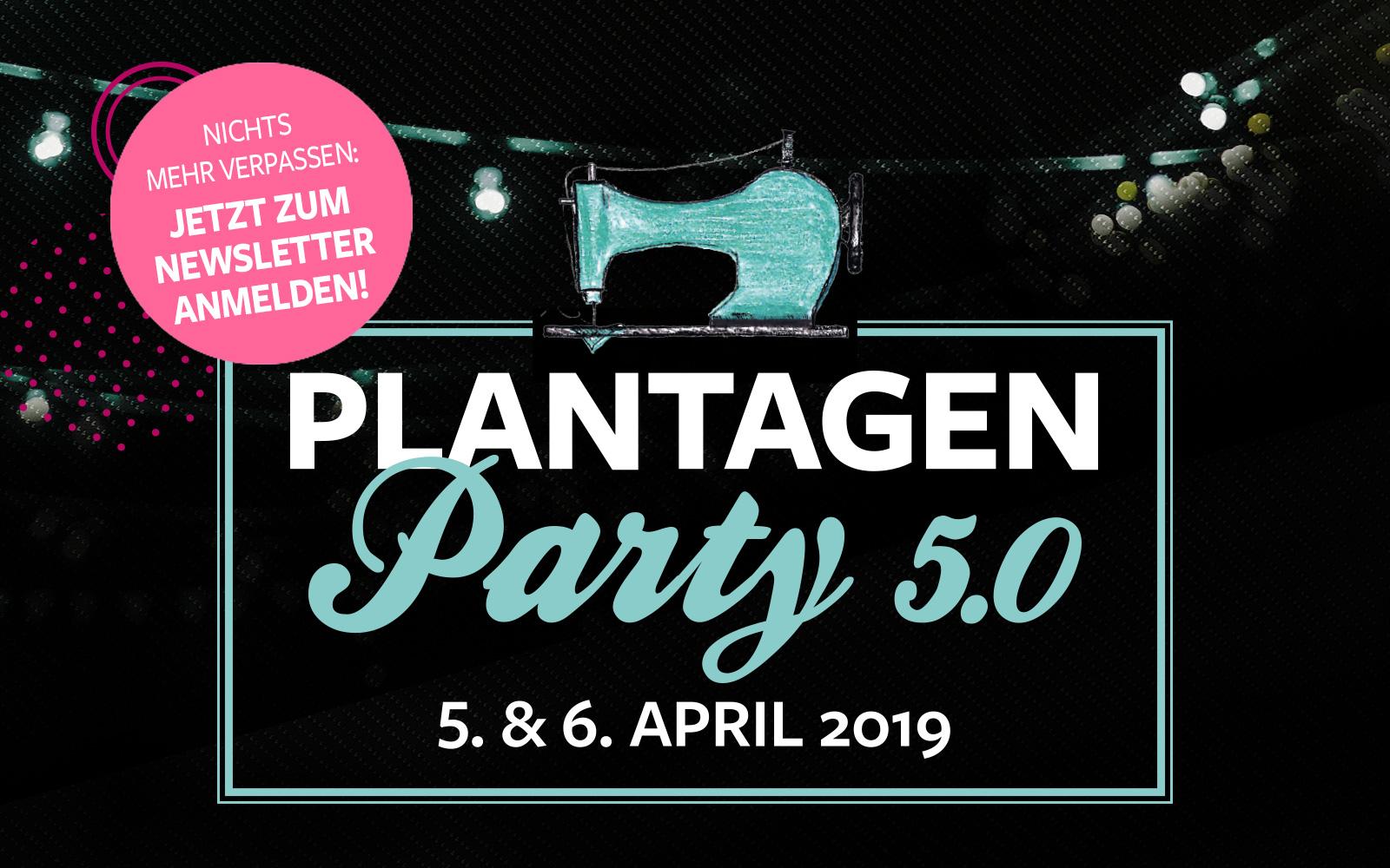 Plantagenparty - Anmeldung Newsletter